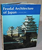 img - for Feudal Architecture of Japan (The Heibonsha Survey of Japanese Art, V.13) book / textbook / text book
