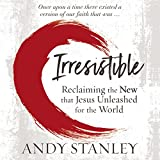 #6: Irresistible: Reclaiming the New That Jesus Unleashed for the World