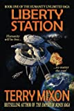 Liberty Station: Book 1 of The Humanity Unlimited Saga (Volume 1)