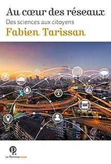 Au coeur des réseaux : des sciences aux citoyens, Tarissan, Fabien