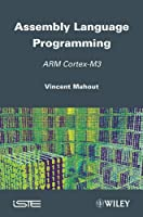 Assembly Language Programming: ARM Cortex-M3 Front Cover
