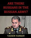 Are there Russians in the Russian Army?