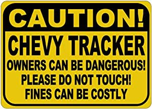 CHEVY TRACKER Owners Dangerous Sign - 10 x 14 Inches