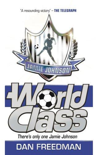 World Class (Jamie Johnson) by Dan Freedman (2012-07-05)