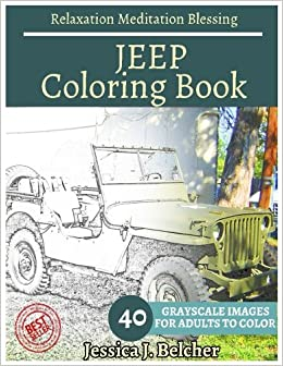 JEEP Coloring Book For Adults Relaxation Meditation Blessing Sketches 40 Grayscale Images