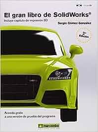 EL GRAN LIBRO DE SOLIDWORKS 2ª: 1: Amazon.es: SERGIO GÓMEZ