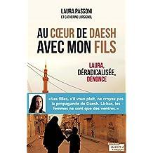 Au cœur de Daesh avec mon fils: Laura, déradicalisée, dénonce (French Edition)