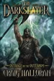 The Darkslayer: Outrage in the Outlands (Book 5)