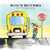 img - for William, The What-If Wonder: On His First Day of School book / textbook / text book