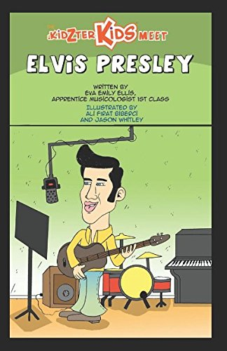 The Kidzter Kids Meet Elvis Presley: A Kidzter Musical Time Travel Adventure (Kidzter Musical Time Travel Adventurs) ()