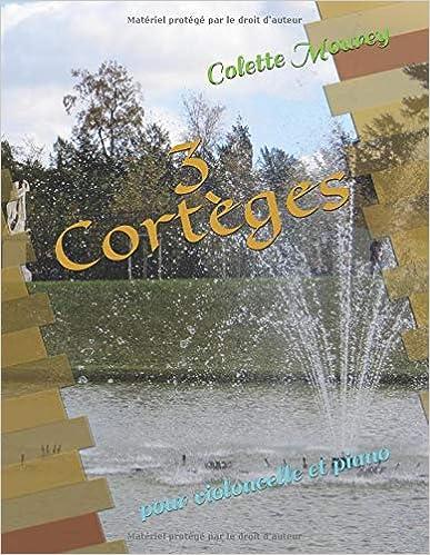 3 Cortèges: pour violoncelle et piano