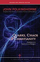 Quarks, Chaos & Christianity: Questions to Science And Religion