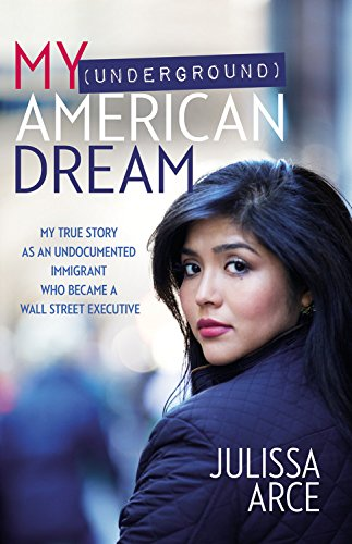 My (Underground) American Dream: My True Story as an Undocumented Immigrant Who Became a Wall Street Executive by Hachette Audio and Blackstone Audio