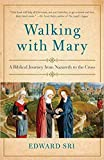 [By Edward Sri ] Walking with Mary: A Biblical Journey from Nazareth to the Cross (Paperback)【2018】by Edward Sri (Author) (Paperback)
