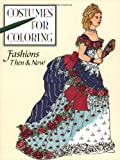 Fashion Then and Now (Costumes for Coloring Series)