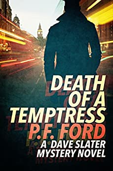 Death Of a Temptress (Dave Slater Mystery Novels Book 1) by [Ford, P.F.]