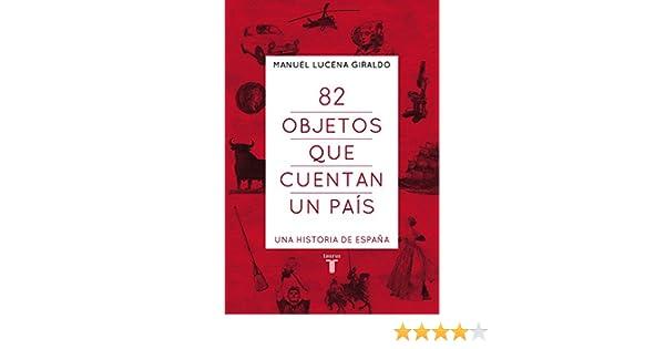 82 objetos que cuentan un país: Una historia de España: Amazon.es ...
