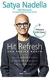 Hit refresh. Una pagina nuova. La riscoperta dell'anima di Microsoft e il progetto di un mondo migliore
