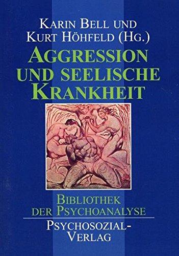 Aggression Und Seelische Krankheit  Bibliothek Der Psychoanalyse