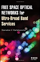 Free Space Optical Networks for Ultra-Broad Band Services Front Cover