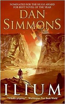 Ilium (Ilium series Book 1) by [Simmons, Dan]