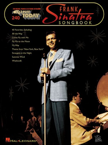 Frank Sinatra Songbook (EZ Play Today for Organs, Pianos, & Electronic Keyboards, Vol. 240) ()