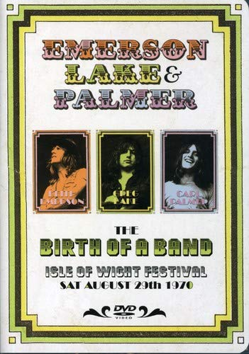 Emerson, Lake & Palmer: The Birth of a Band - Live at the Isle of Wight 1970