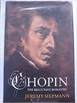 Book Chopin: The Reluctant Romantic