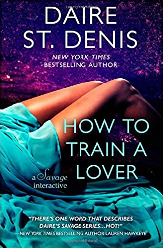 How to Train a Lover: A Savage Interactive: Volume 2 (Savage Tales)