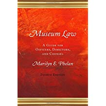 Museum Law: A Guide for Officers, Directors, and Counsel