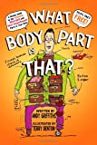 What Body Part Is That?, Andy Griffiths, 0312367902