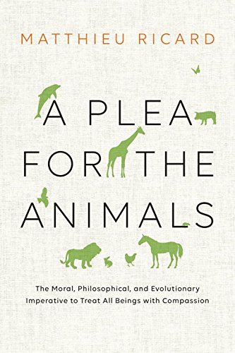 a-plea-for-the-animals-the-moral-philosophical-and-evolutionary-imperative-to-treat-all-beings-with-
