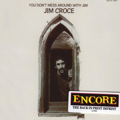 You Don't Mess Around With Jim by Croce, Jim (2008) Audio CD (Jim Croce Don T Mess Around With Jim)