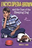 Encyclopedia Brown and the Case of the Sleeping Dog by Sobol, Donald J. (1999) Paperback