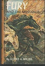 Fury And The Mustangs de Albert G Miller