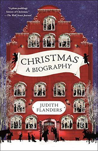Christmas: A Biography (Of The Christmas Day Origins)