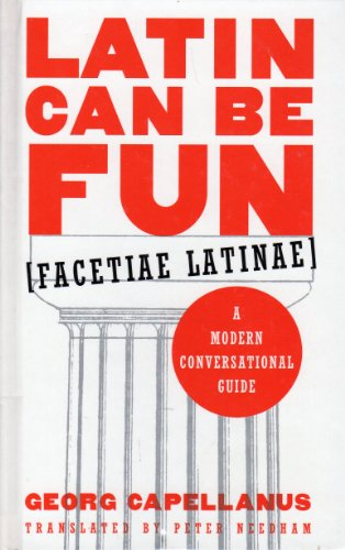 Latin Can Be Fun: a Modern Conversational Guide