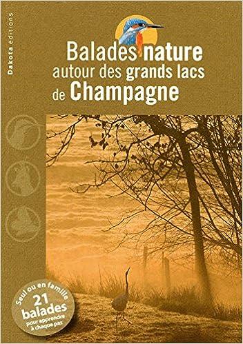 BALADES NATURE AUTOUR DES GRANDS LACS DE CHAMPAGNE pdf