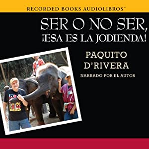 Ser o no ser, !Esa es la jodienda! [To Be or Not to Be, That's a Bitch!] Audiobook