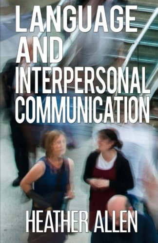 Language And Interpersonal Communication by CreateSpace Independent Publishing Platform