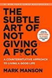 img - for The Subtle Art of Not Giving a F*ck: A Counterintuitive Approach to Living a Good Life book / textbook / text book