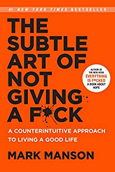 The Subtle Art of Not Giving a F*ck by Mark Manson life changing books reddit