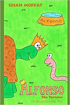 Alfonso the Tortoise (A Royal Tortoise Tale: A Fun Animal Children's Book about Family and Friends)
