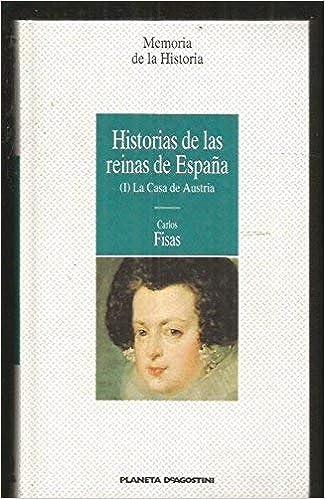 Historias de las reinas de España I. La Casa de Austria: Amazon.es ...