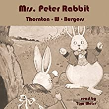 Mrs. Peter Rabbit Audiobook by Thornton W. Burgess Narrated by Tom Weiss