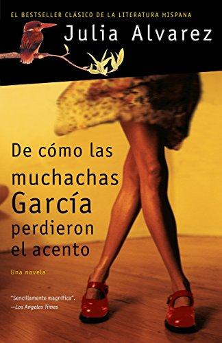 De como las muchachas Garcia perdieron el acento (Spanish Edition) [Julia Alvarez] (Tapa Blanda)