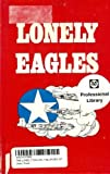 The Lonely Eagles, Robert C. Rose, 0917612000