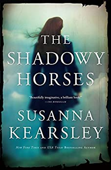 The Shadowy Horses by [Kearsley, Susanna]