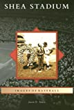 Front cover for the book Shea Stadium by Jason D. Antos