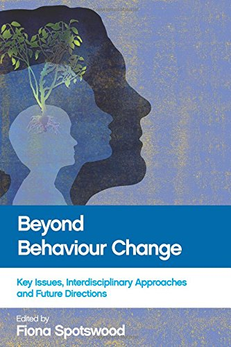 Beyond Behaviour Change: Key Issues, Interdisciplinary Approaches and Future Directions
